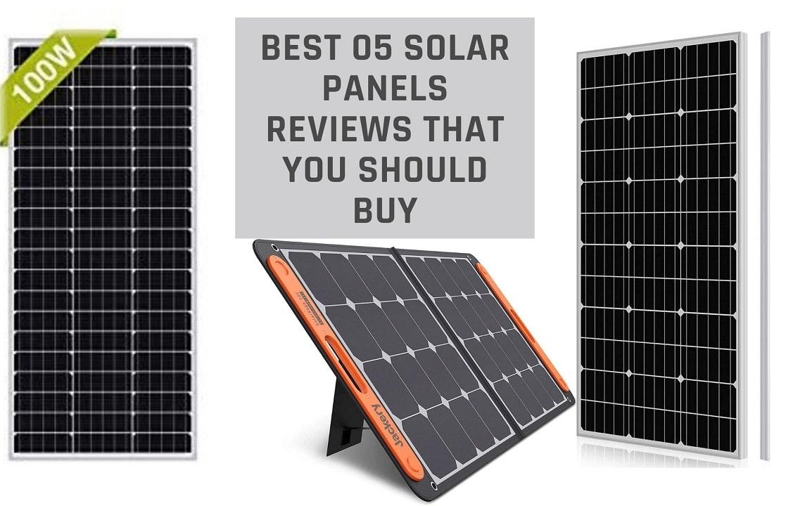 Best 05 Solar Panels Reviews That you Should Buy