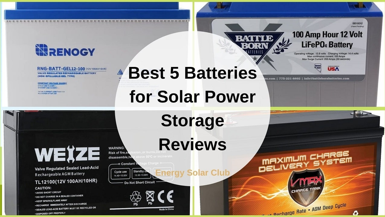 Best 5 Batteries for Solar Power Storage Reviews