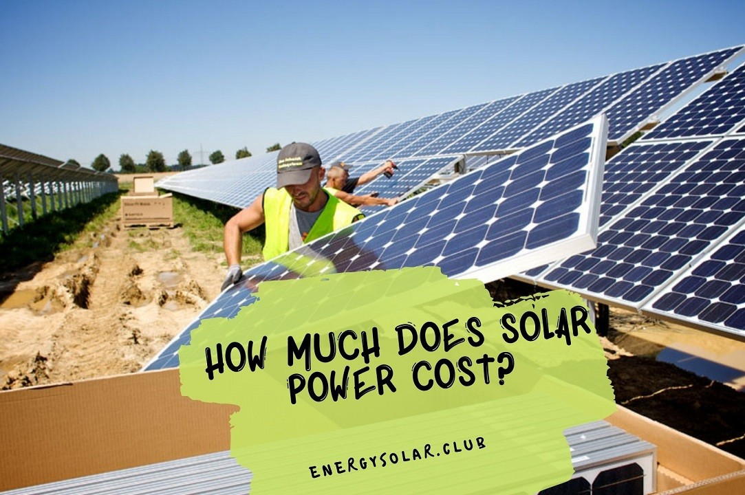 How Much Does Solar Power Cost?