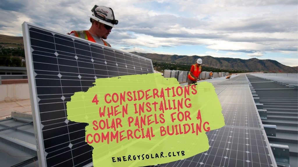 4 Considerations When Installing Solar Panels for a Commercial Building