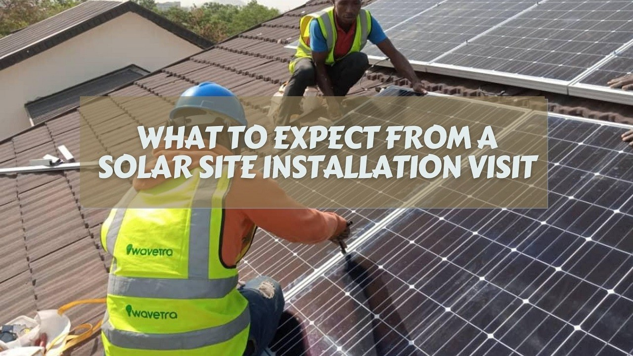 What to Expect From a Solar Site Installation Visit
