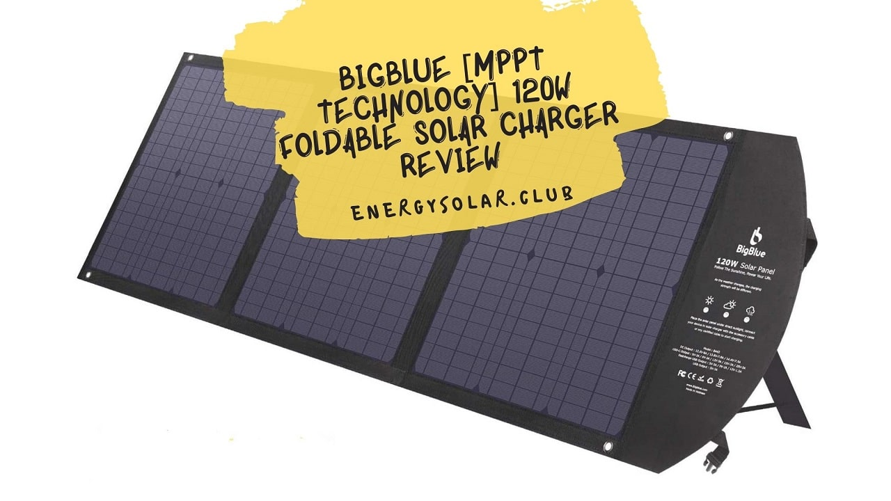 BigBlue [MPPT Technology] 120W Foldable Solar Charger Review