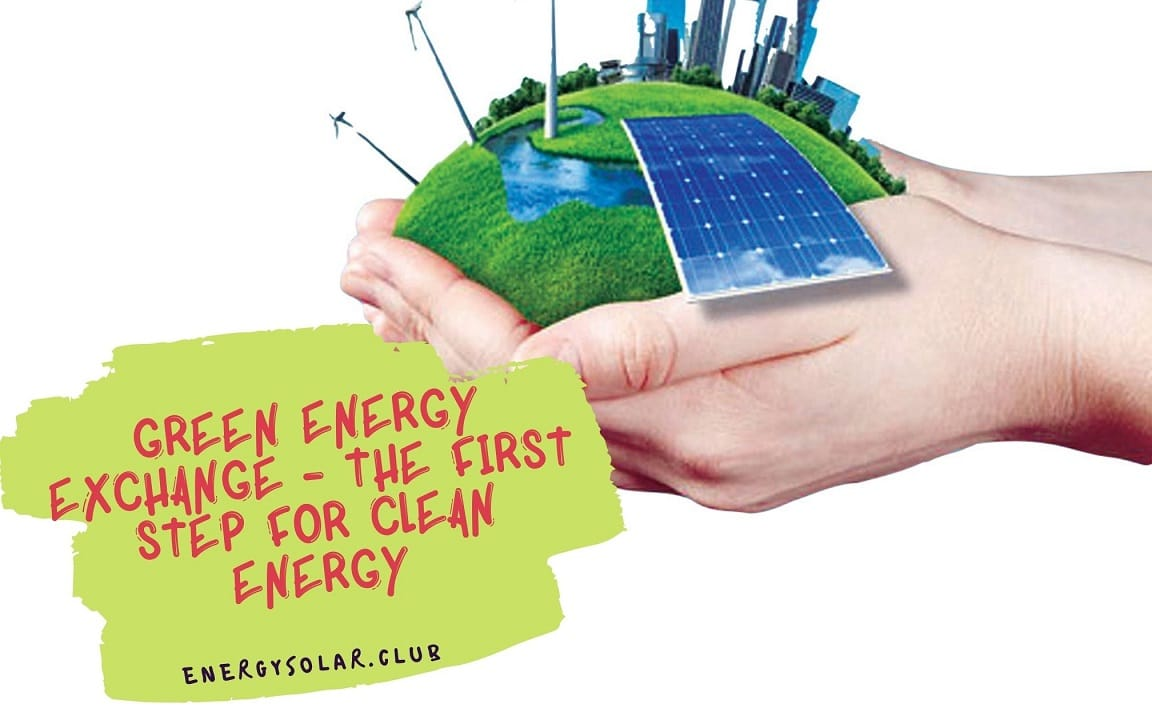 Green Energy Exchange - The First Step for Clean Energy