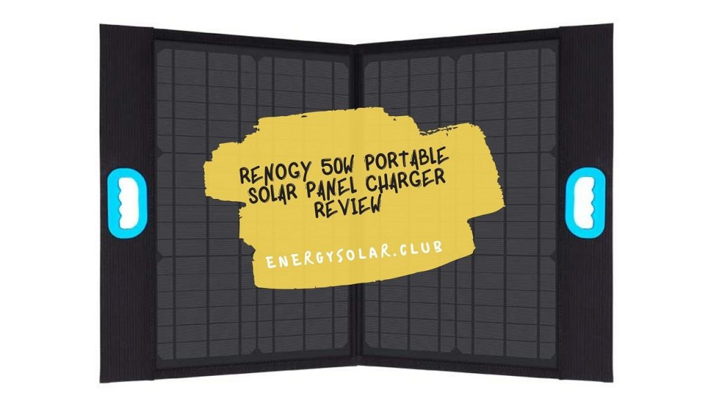 Renogy 50W Portable Solar Panel Charger Review