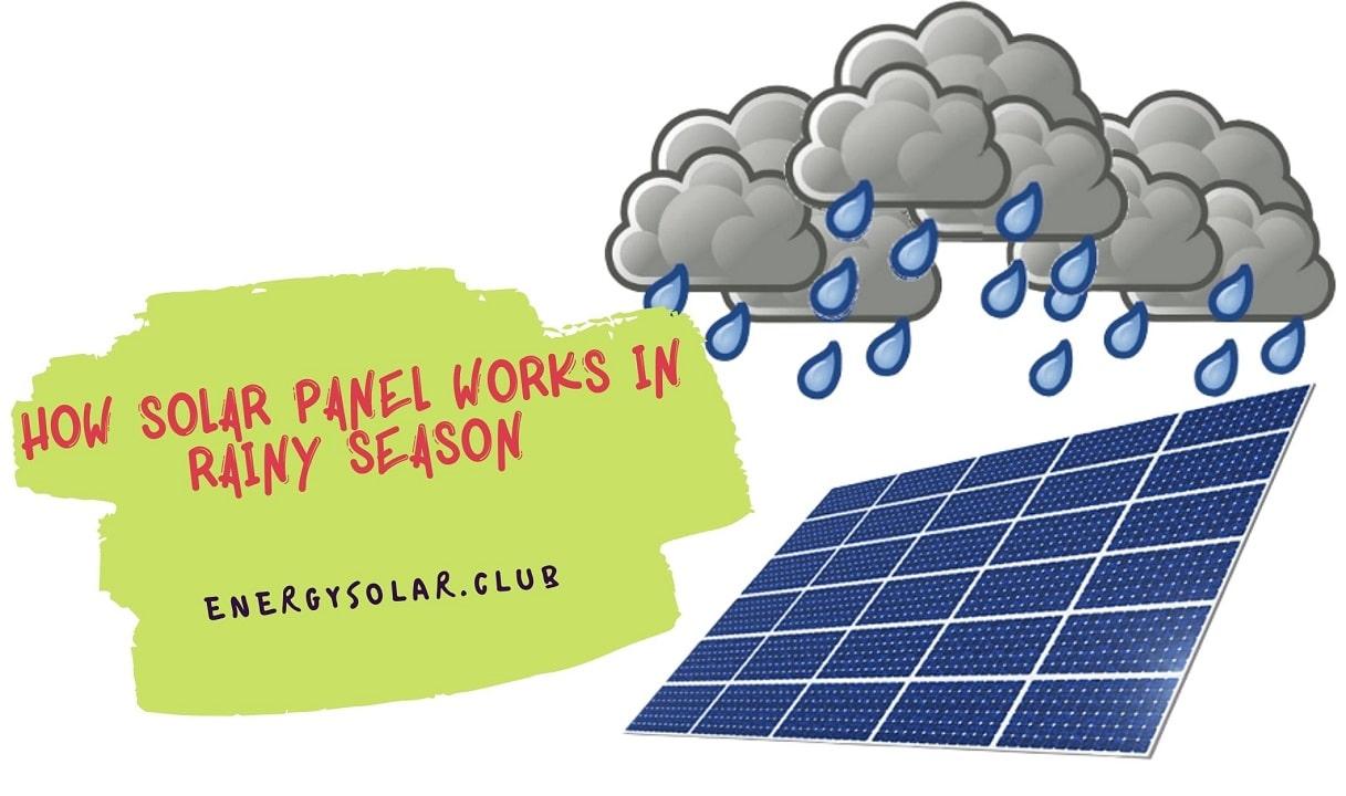 How Solar Panel Works In Rainy Season