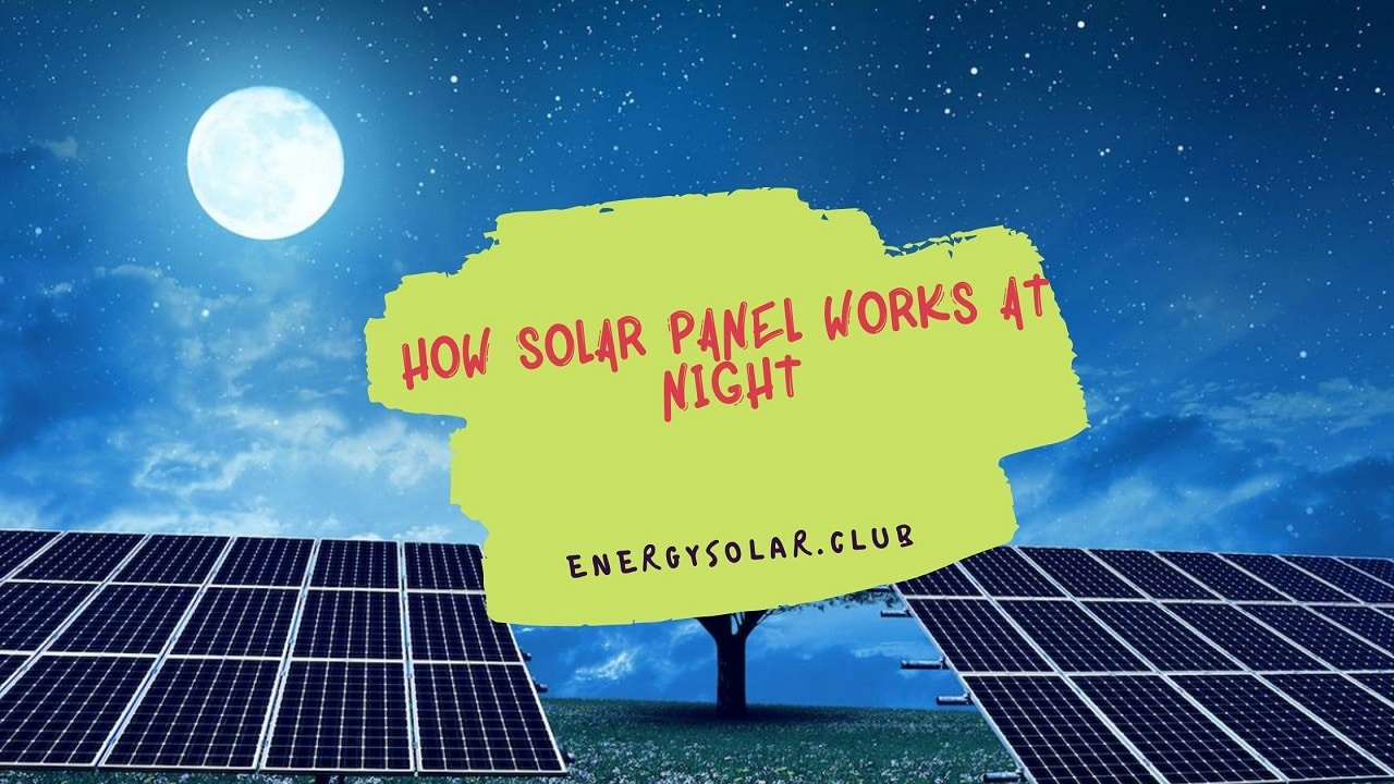 How Solar Panel Works at Night