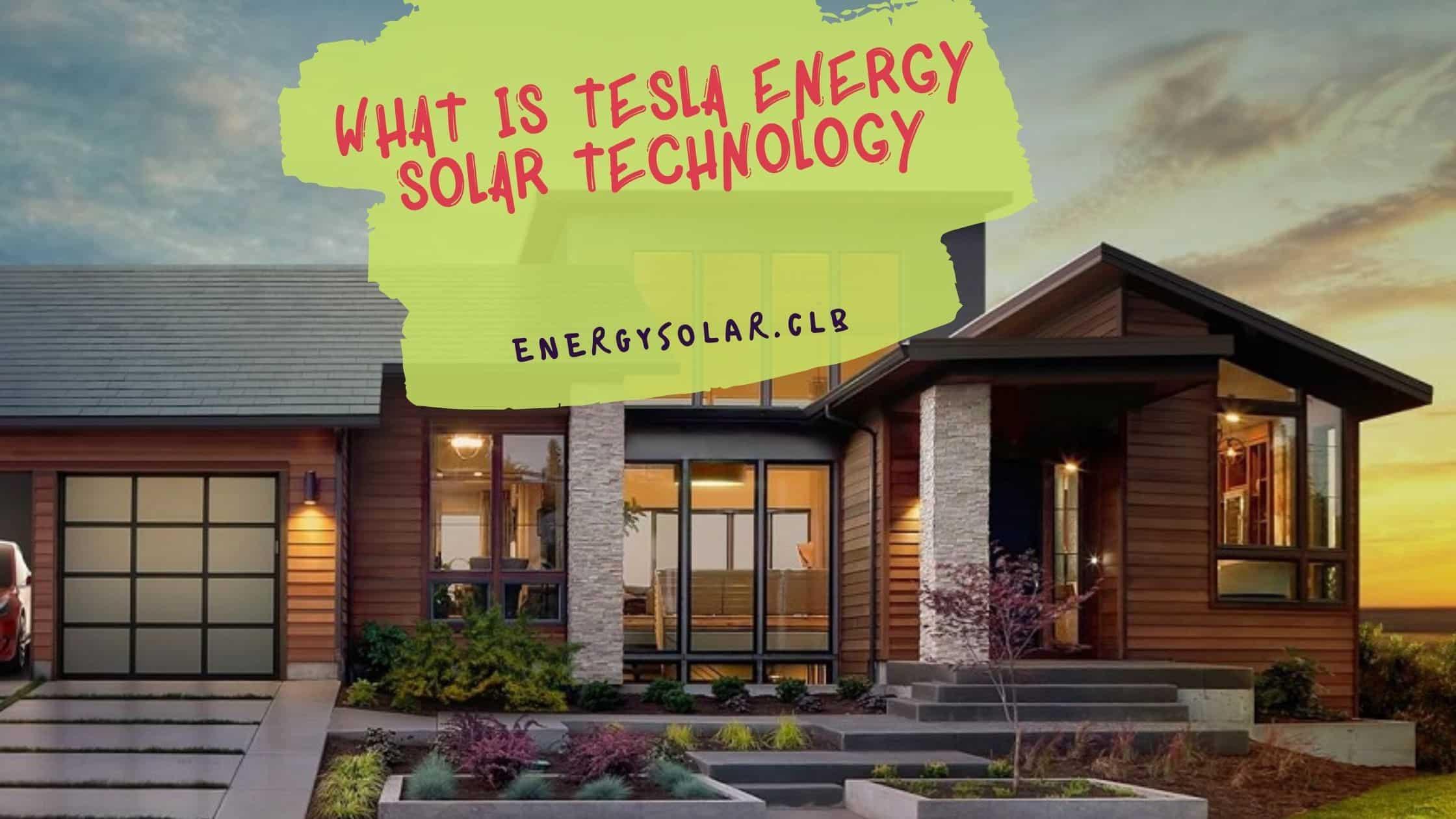 What is Tesla Energy Solar Technology