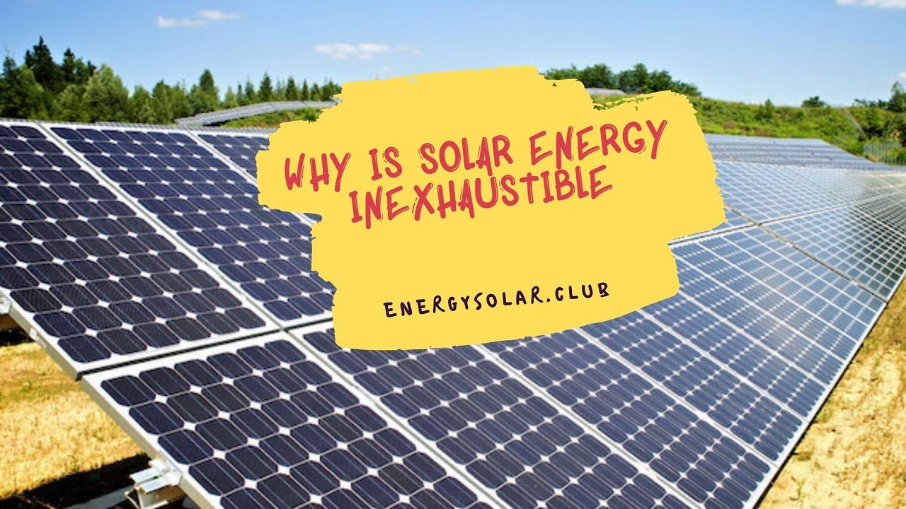Why Is Solar Energy Inexhaustible